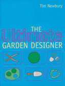 The Ultimate Garden Designer. Tim Newbury
